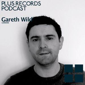 083: Gareth Wild(UK) - Plus Records Podcast Exclusive DJ mix
