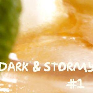 Dark & Stormy #1