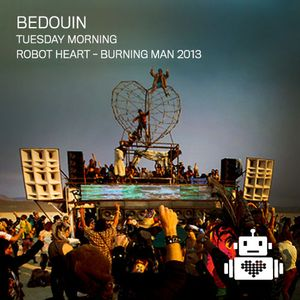 Bedouin - Robot Heart - Burning Man 2013