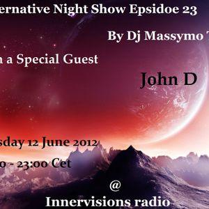 Alternative Night Show 023 By Dj Massymo Tn_guest John D 12-06- 2012 @ Innervisions Radio