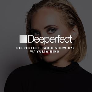 Deeperfect Radio 079   Yulia Niko