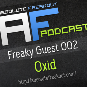 Absolute Freakout – Freaky Guest 002: Oxid