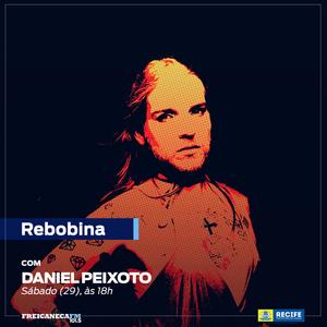 REBOBINA 29-12-18 - Daniel Peixoto