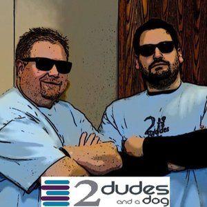 2 Dudes & a Dog - Wednesday, February 5, 2014