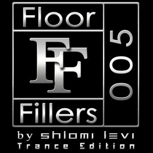 Floor Fillers 005 Trance Edition By Shlomi Levi