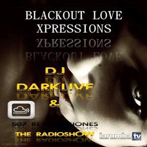 DJDARKLIVE & 507REVOLUCIONES - BLACKOUT LOVE XPRESSIONS