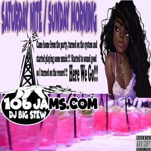 Dj Big Stew - Saturday Night / Sunday Morning Mix