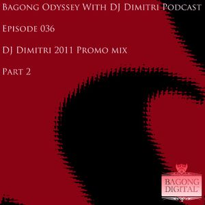 Bagong Odyssey With DJ Dimitri Episode 036 (DJ Dimitri 2011 Promo Mix - Part 2)