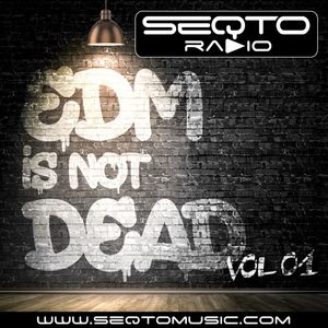 SEQTO Radio - EDM is not DEAD Vol 1