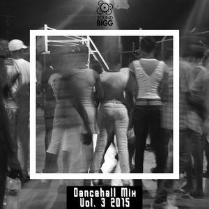 DANCEHALL MIX VOL. 3 (SUMMER 2015)