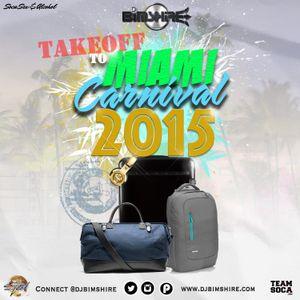 DJ Bimshire - TAKE OFF TO MIAMI CARNIVAL 2015