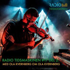 Tidsmaskinen #17 del 2 - Med Ola Kvernberg om Ola Kvernberg