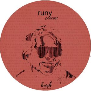runy - brosh podcast 004