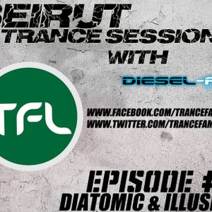 Beirut Trance Sessions #6 - Diatomic&Illusion