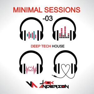 Minimal Sessions 03 - Mixed by Jack Anderson