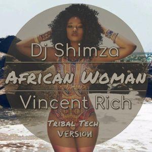 Dj Shimza - African Women (Vincent Rich Tribal Tech Version)