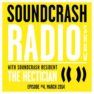 Soundcrash Radio Show #4 - with Soundcrash Resident The Hectician