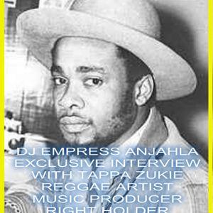 DJ EMPRESS ANJAHLA TAPPA ZUKIE EXCLUSIVE LIVE INTERVIEW MUSIC SHOWCASE 1012019