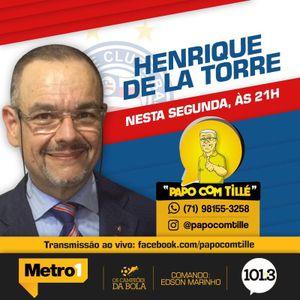 PAPO COM TILLE - 02-10-17 - HENRIQUE DELATORRE