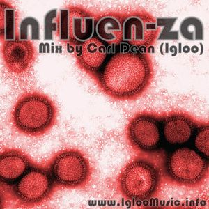 Influen-za Mix by Carl Dean (Igloo)