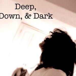 Deep, Down, & Dark #27