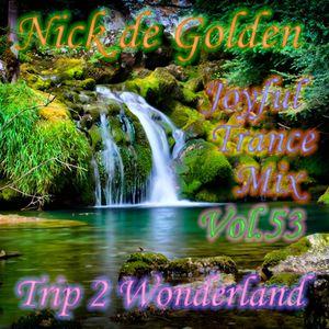 Nick de Golden - Joyful Trance Mix Vol.53 (Trip 2 Wonderland)