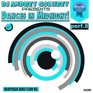 DJ Andrey Golubev - Dances in midnight! p.8 (mainstream dance-floor mix)