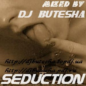 DJ Butesha - Seduction (July 2010)