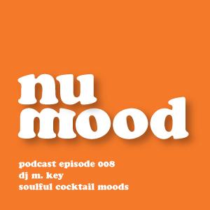 nu mood radio podcast // episode 008 // m. key