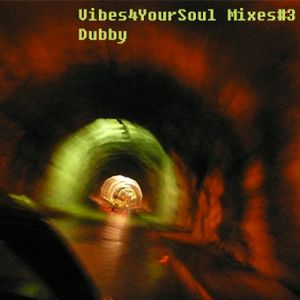 Vibes4YourSoul Mixes#3 - Dubby