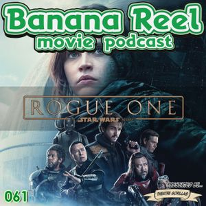 #061: Rogue One: A Star Wars Story