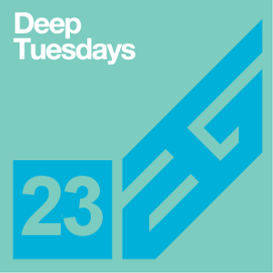 Deep Tuesdays episode 23