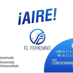 El Femenino - Programa N°31 - 30 de Septiembre de 2016