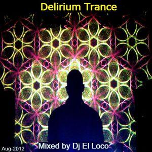 Delirium TRANCE - Aug-2012 - Mixed by Dj El Loco