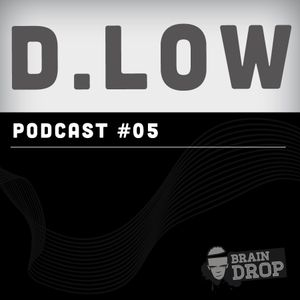 BRAINDROP PODCAST #05  EXODUS LANE By D.LOW