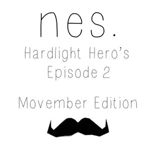 Hardlight Hero's Episode 2 (Movember Edition)