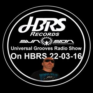 Universal Grooves Radio Show Presented By Coco Ariaz AKA Sun Son Live On HBRS 22-03-16