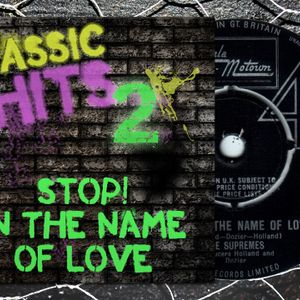 Classic Hits Vol. 2: Stop In The Name of Love