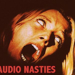 Audio Nasties 7-8-12