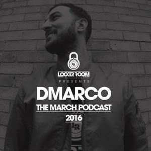The Locker Room Records Podcast - March 2016 - Dmarco