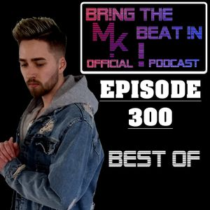 BR!NG THE BEAT !N Official Podcast [SPECIAL Episode 300 PART 3: GUESTMIX by MYXR]