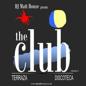 DJ Matt Rouse || The Club (volume 2): Terraza
