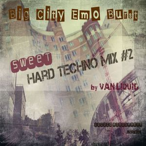 """""""Big City Emo Burst"""" Sweet Hard Techno Mix#2"""