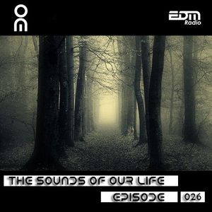 The Sounds Of Our Life #026 [15.07.2016]