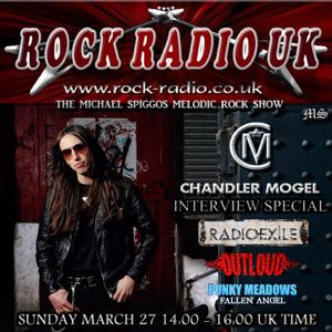 The Michael Spiggos Melodic Rock Show 27.03.2016 featuring Chandler Mogel (Outloud, Radio Exile)