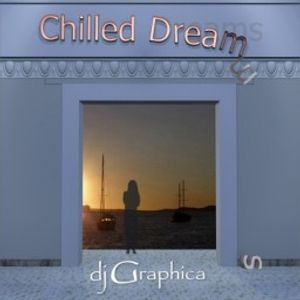 dj Graphica - Chilled Dreams