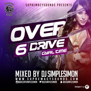 SupremacySounds OverDrive Vol 6 - Gyal Time by Supremacy Sounds
