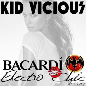 KID VICIOUS: BACARDI®ELECTROCHIC 06/09/2012