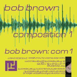 Bob Brown - Composition 1 - Side 1