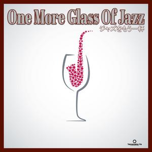 One More Glass Of Jazz ( ジャズをもう一杯 )
